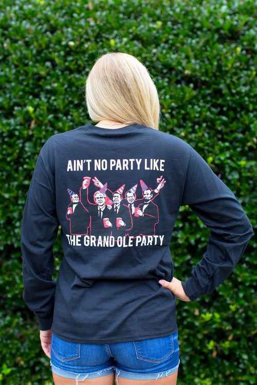 Ain't No Party Like The Grand Ole Party Long Sleeve TShirt &#8211…