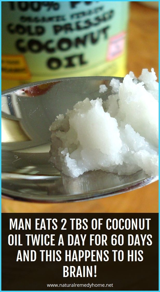 Eat 2 Tbs Of Coconut Oil Twice A Day For 60 Days M