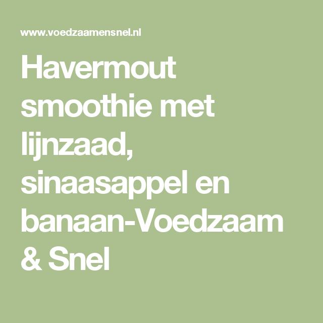 Havermout smoothie met lijnzaad, sinaasappel en banaan-Voedzaam & Snel