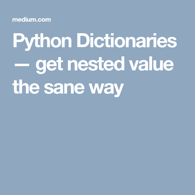 Python Dictor — get a Dictionary/JSON nested value the sane
