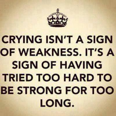 Crying Means You Finally Broke You Re Not Weak You Were Just Strong For Too Long Words Wise Quotes Inspirational Quotes