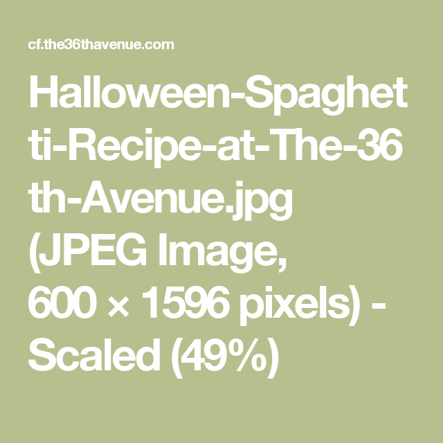 Halloween-Spaghetti-Recipe-at-The-36th-Avenue.jpg (JPEG Image, 600 × 1596 pixels) - Scaled (49%)