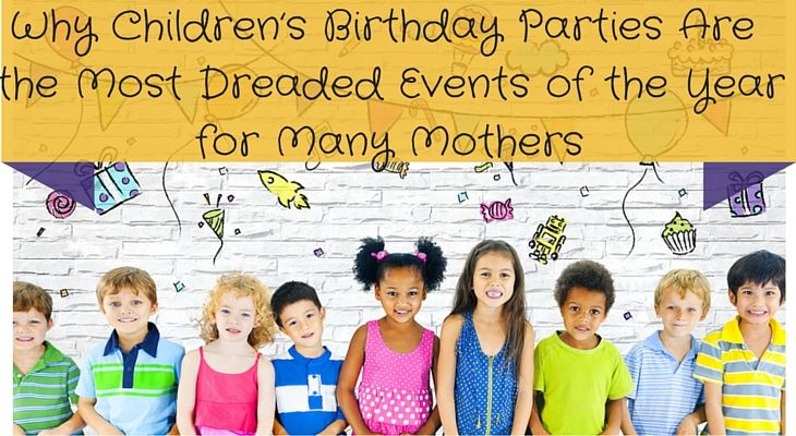 Why Children's Birthday Parties Are the Most Dreaded Events