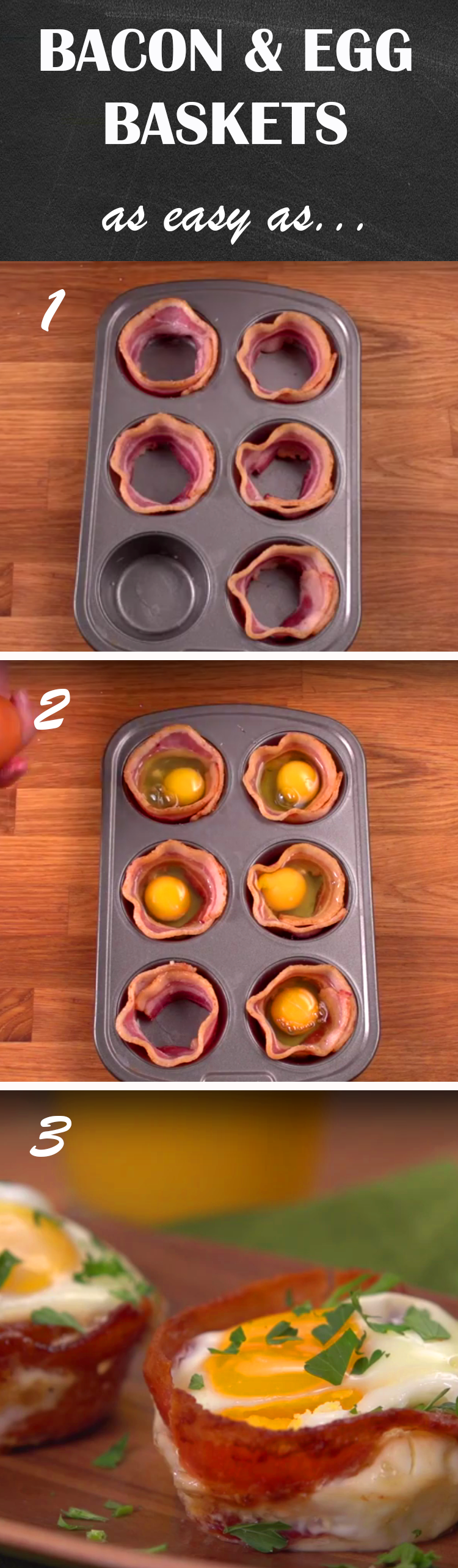 Bacon & Egg Baskets Recipe   Here's a fun way to prepare bacon and eggs that will earn you bonus points for presentation. And all you need is a muffin tin to make it happen! Click for the short how-to.