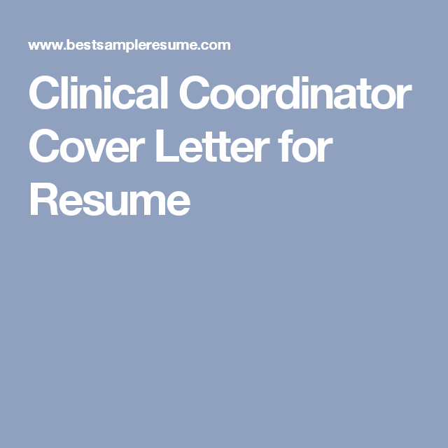 Clinical Coordinator Cover Letter for Resume | Jobs | Cover ...