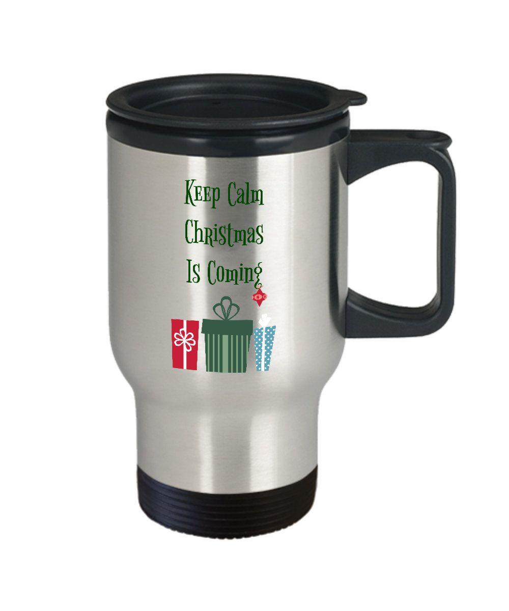 Custom Travel Mug  Christmas Travel Mug  Coffee Mug Christmas Gift  Custom Travel Mug  Christmas decor, Keep Calm Christmas is Coming #custommugs