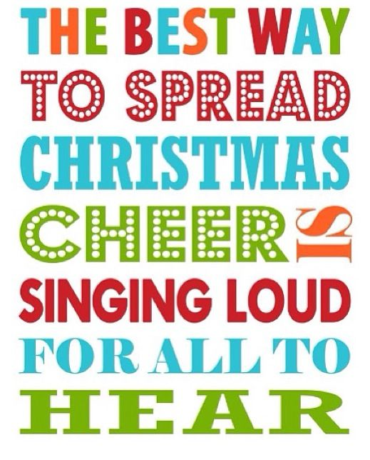 The best way to spread Christmas cheer is to sing loud for all to hear! | Buddy the Elf.