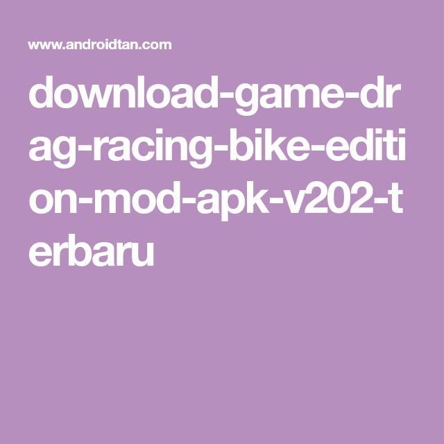 Download Game Drag Bike 201m Indonesia Mod Apk Terbaru ...