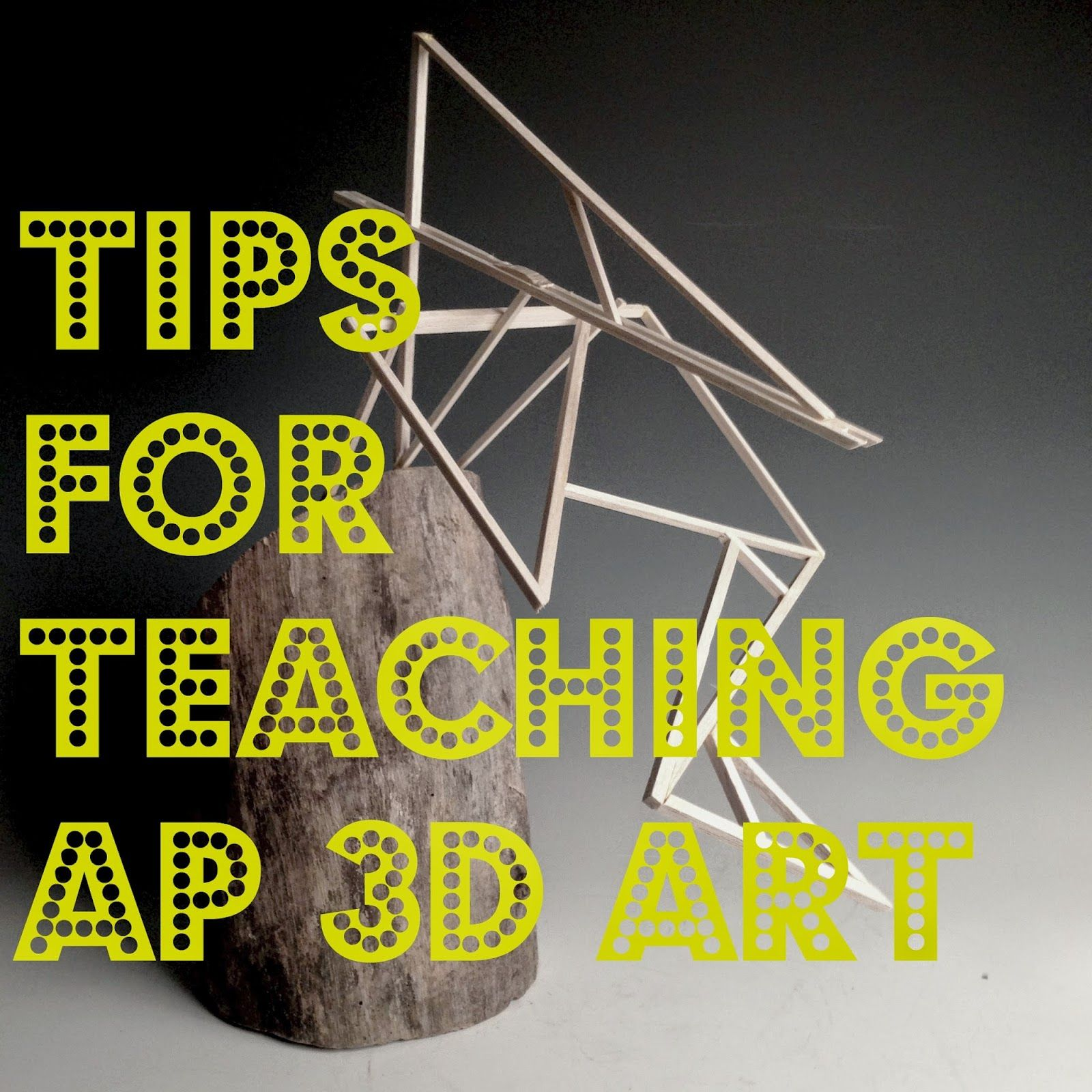 Adventures Of Creativity Tips For Teaching Ap 3d