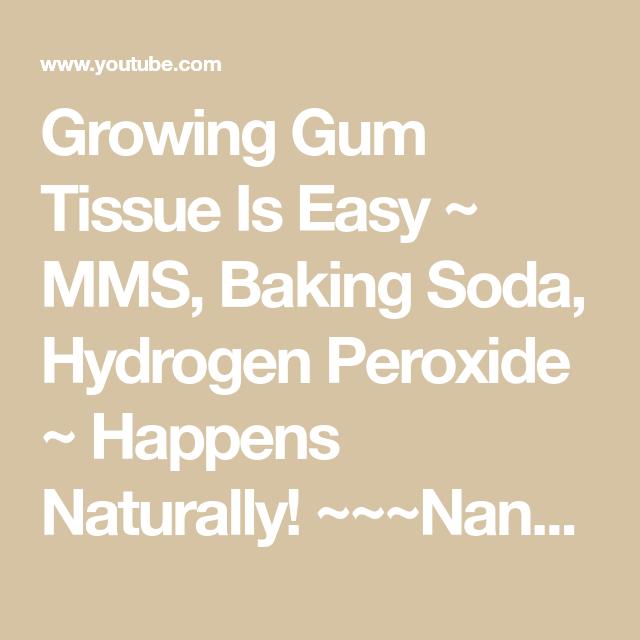 Growing Gum Tissue Is Easy ~ MMS, Baking Soda, Hydrogen