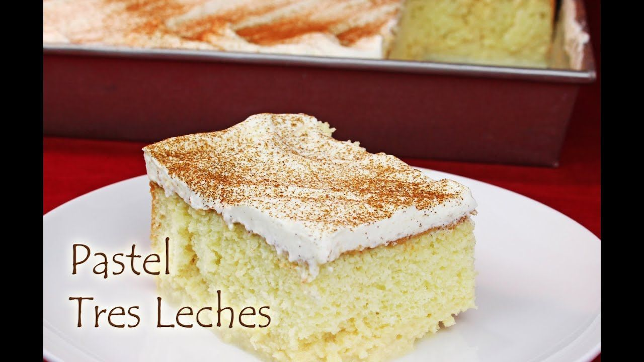 Mexikanischer Kuchen How To Make The Tres Leches Cake Postres Kuchen