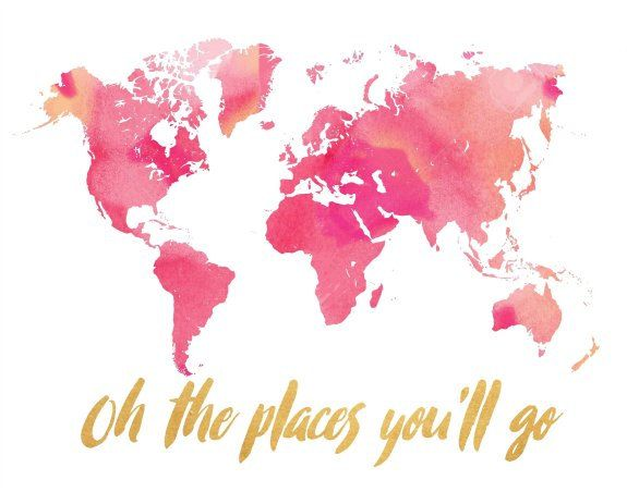 Printable, Oh The Places You\'ll Go, World Map, Watercolor map ...