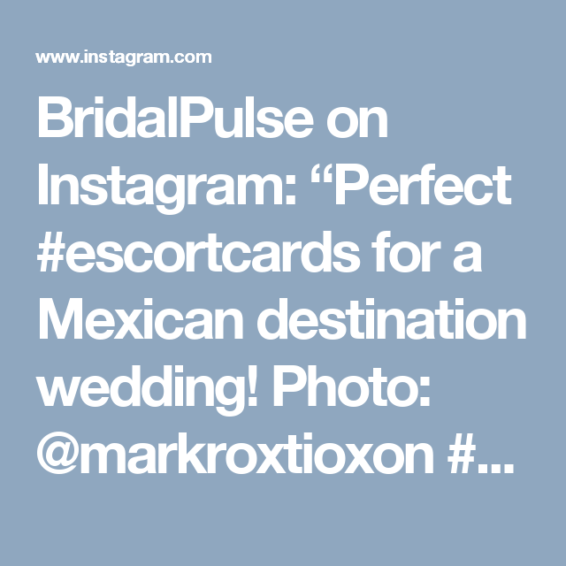 "BridalPulse on Instagram: ""Perfect #escortcards for a Mexican destination wedding!  Photo: @markroxtioxon  #destination #destinationwedding #mexico #tequila #escort…"""
