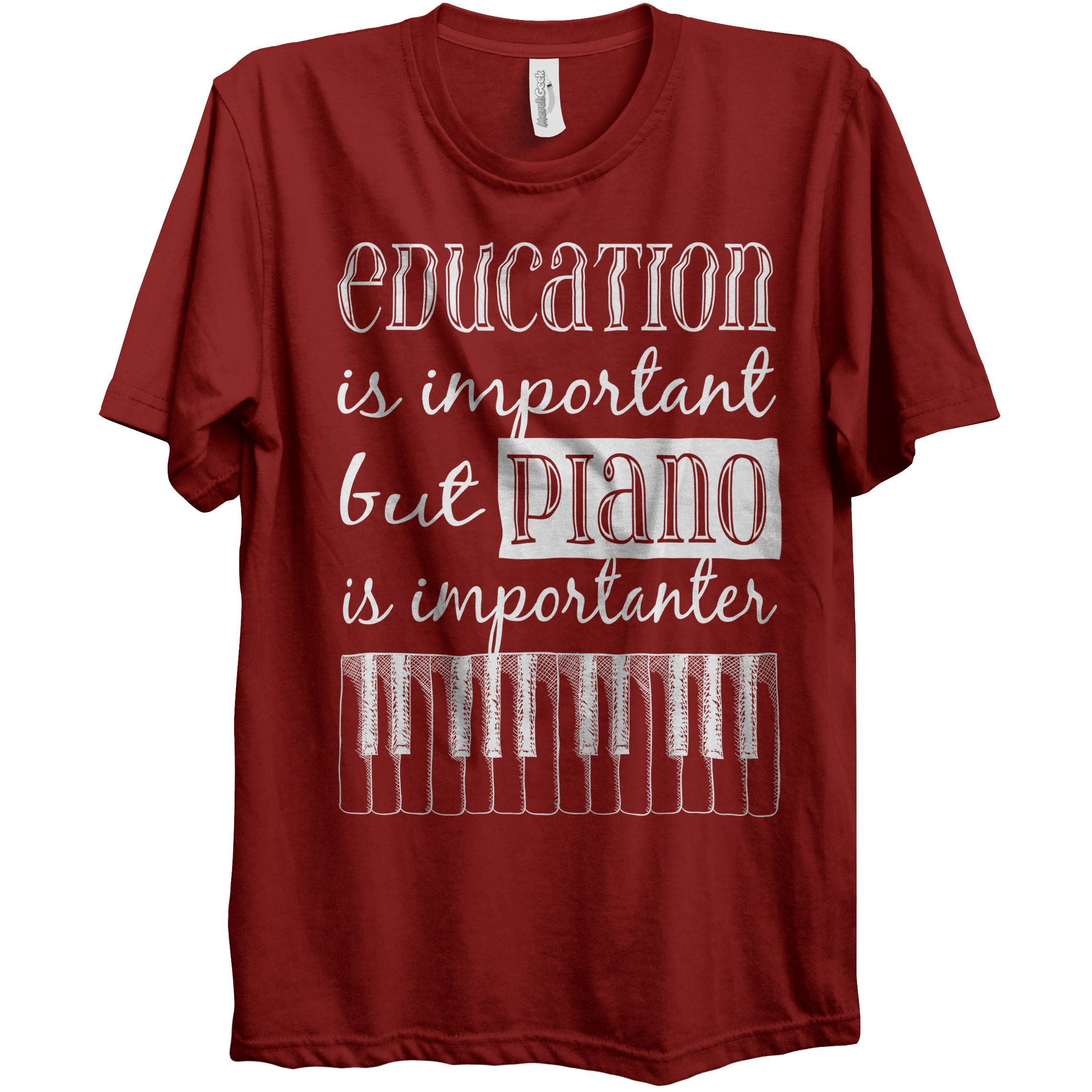 Unisex Education Is Important But Piano Is Importanter Relaxed T-Shirt