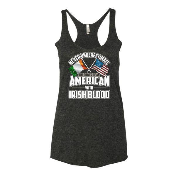 Never Underestimate An American With Irish Blood Womens Racerback Tank