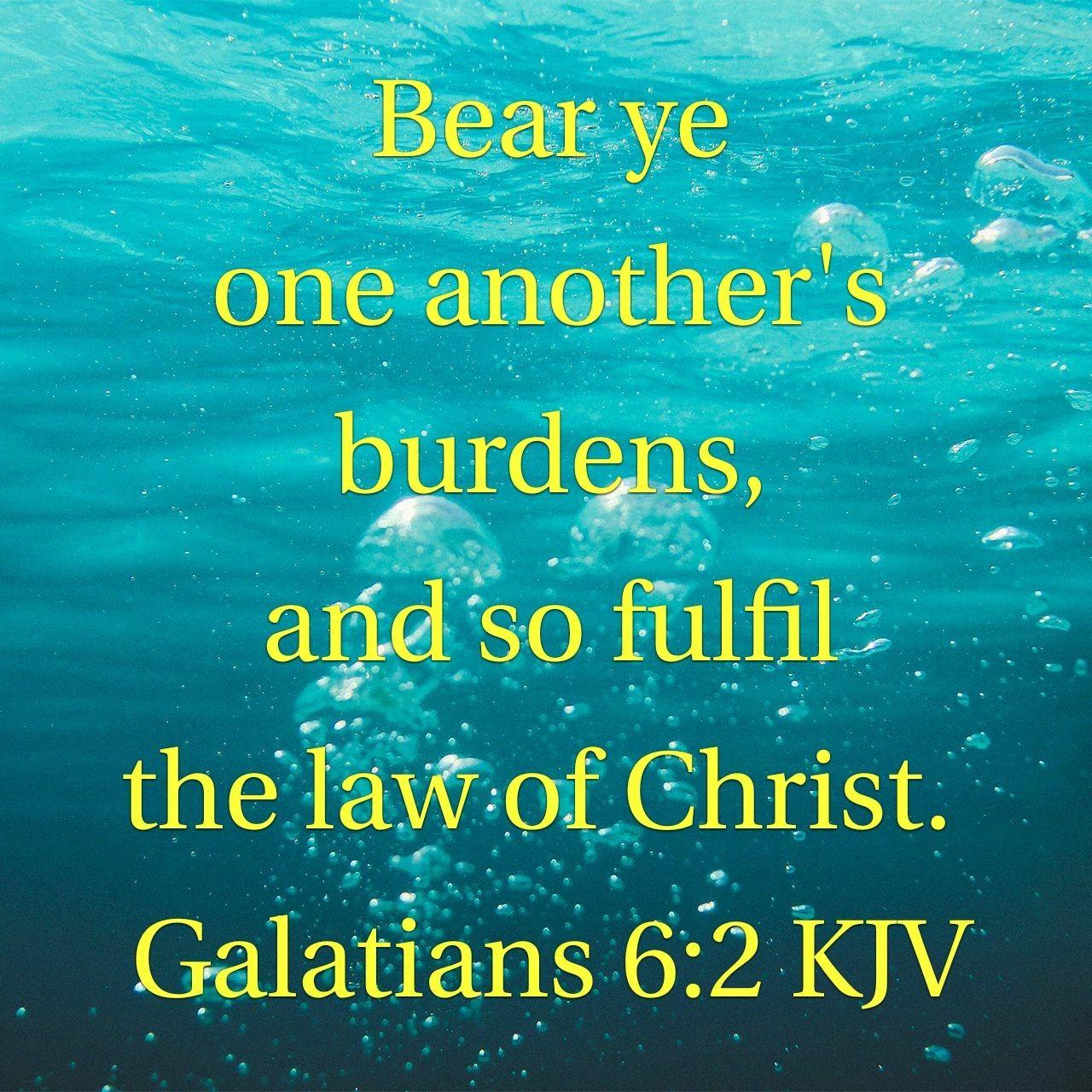 Galatians 6:2 KJV   Galatians 6 2, Scripture, Verse