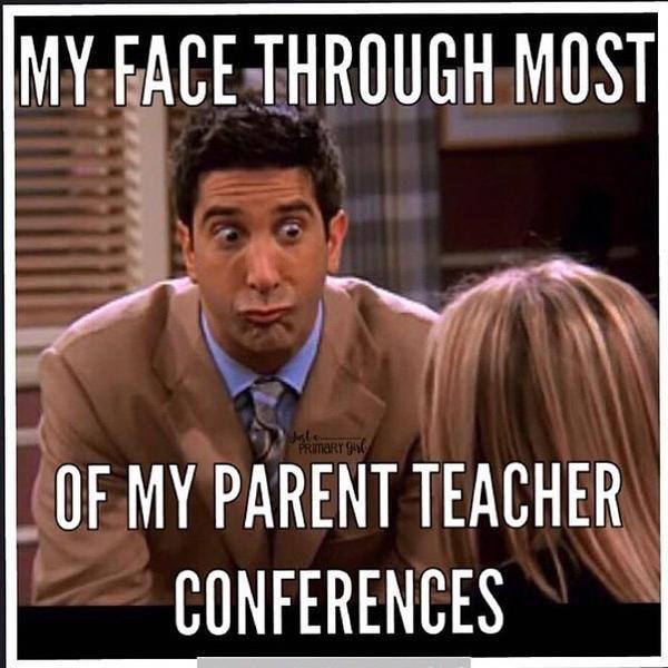 Teacher Meme - Parent Teacher Conference Face