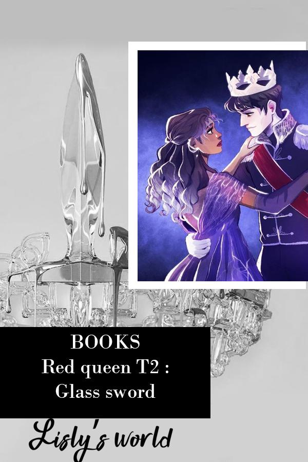 Red Queen Tome 2 Glass Sword En 2020 Livre Famille Royale Seigneur
