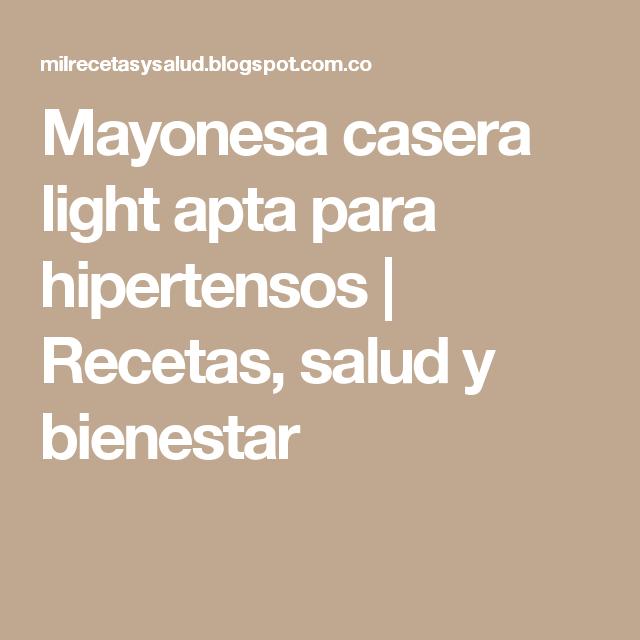 Mayonesa casera light apta para hipertensos   Recetas, salud y bienestar