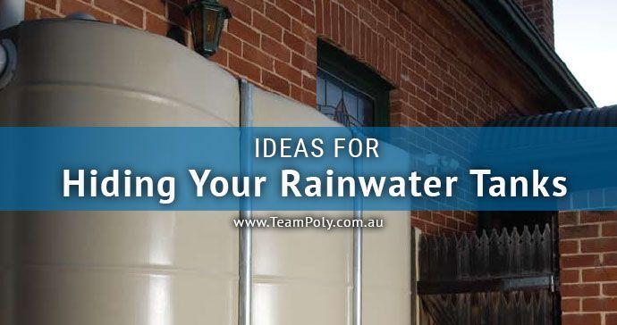 Ideas For Hiding Your Rainwater Tanks Rain Water Tank Rainwater Water Tank