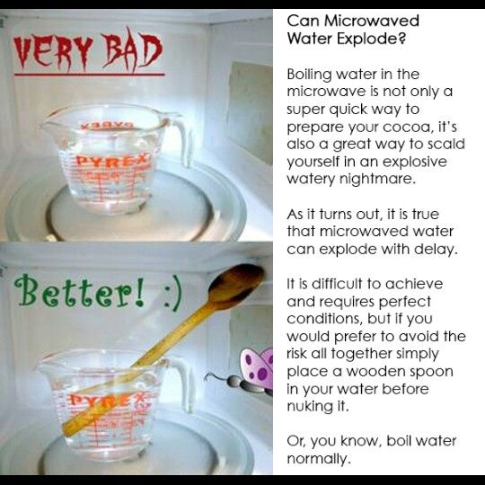 Microwaved Water Can Explode Good To