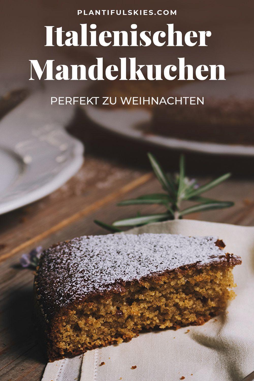 Mandelkuchen Rezept Essen Pinterest Kuchen Backen Und Vegan