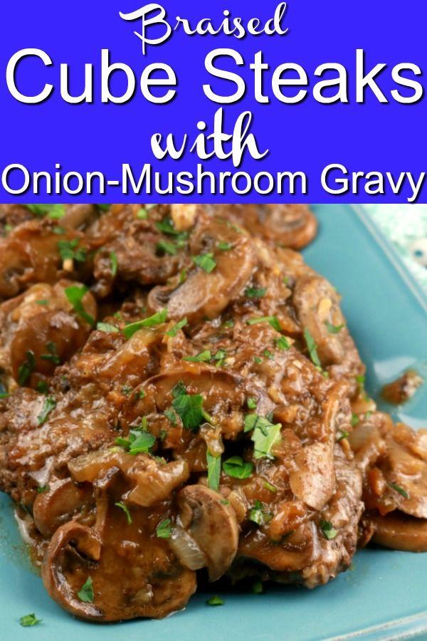 Braised Cube Steaks with Onions and Mushrooms #beefsteakrecipe