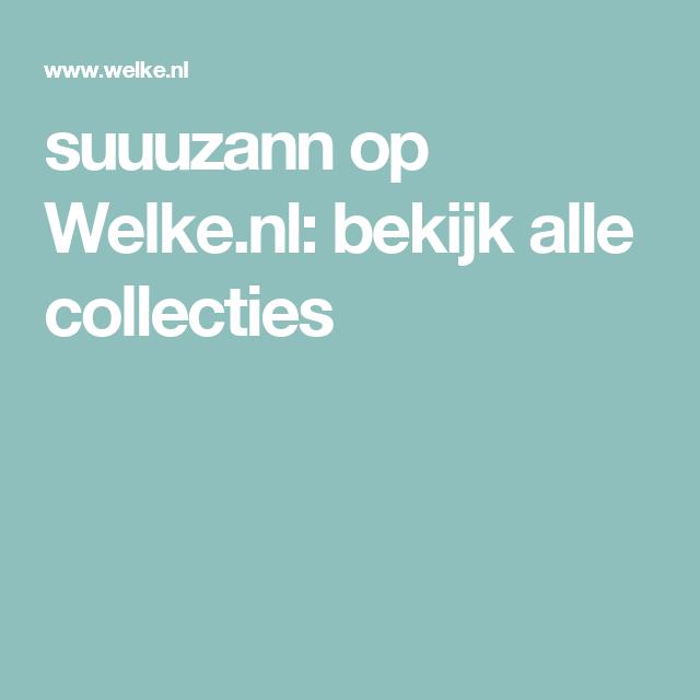 suuuzann op Welke.nl: bekijk alle collecties