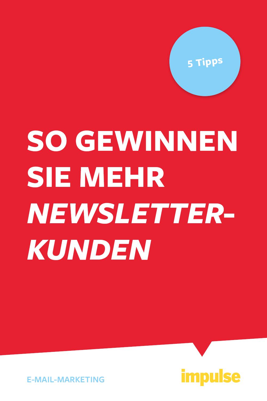 Newsletter Abonnenten Gewinnen So Erreichen Sie Mehr Kunden Per E Mail Impulse Marketing E Mail Marketing Online Marketing