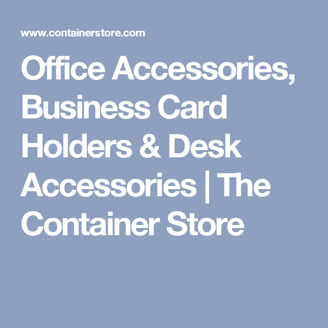 Office accessories business card holders desk accessories the office accessories business card holders desk accessories the container store colourmoves