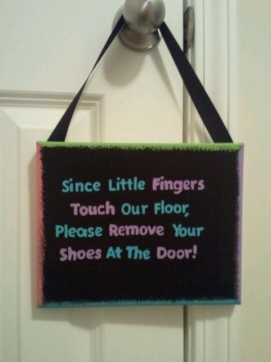 """Love this sign. Just tweak it to say """"Please put on booties by the door."""""""