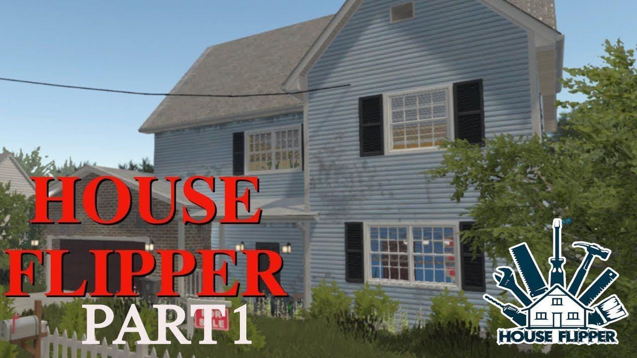 House Flipper Part 1 Uninvited Guest House Flippers Flipper House