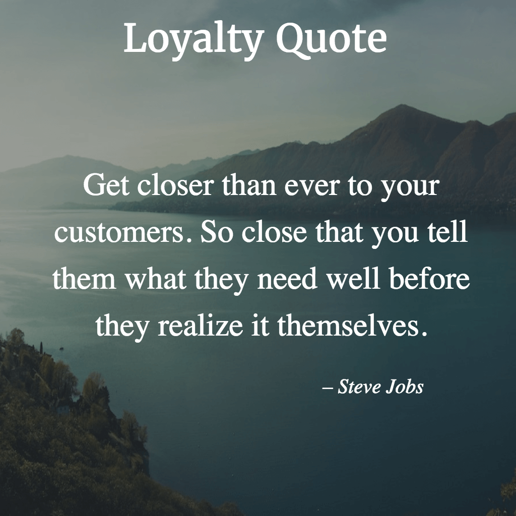 Inspirational Quotes On Customer Satisfaction: Inspirational Loyalty Quotes