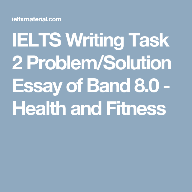 health and fitness essays how to write a good essay on importance  ielts writing task problem solution essay of band health ielts writing task 2 problem solution essay