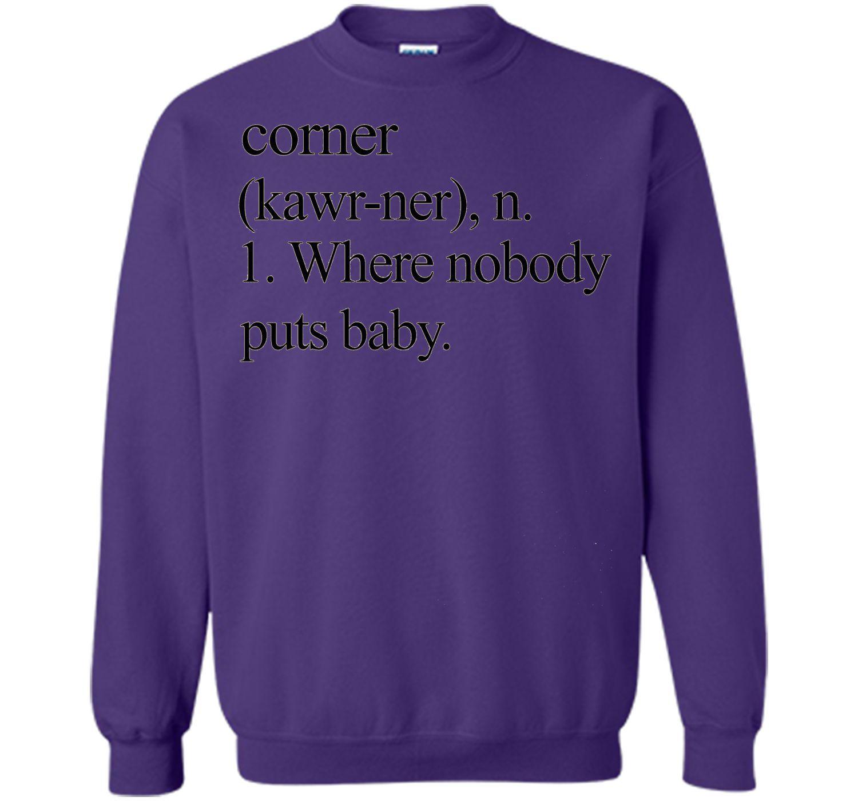 Corner - Where Nobody Puts Baby T Shirt