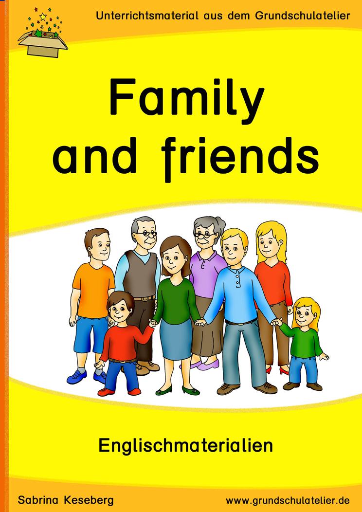 englischmaterialien f r die grundschule zum thema family and friends familie freunde. Black Bedroom Furniture Sets. Home Design Ideas
