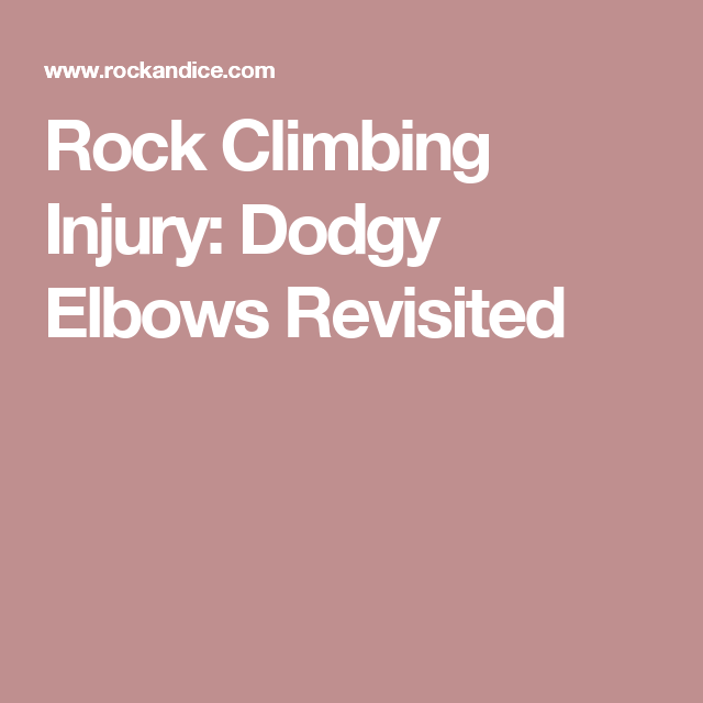 Rock Climbing Injury: Dodgy Elbows Revisited