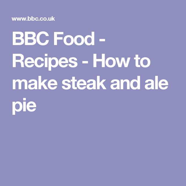 How to make steak and ale pie recipe | Recipe | Recipes ...