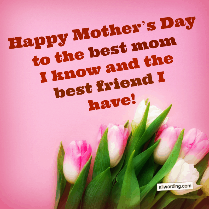 20 Wonderful Ways To Say Happy Mother S Day To A Friend Happy Mothers Happy Day Quotes Mother Day Wishes