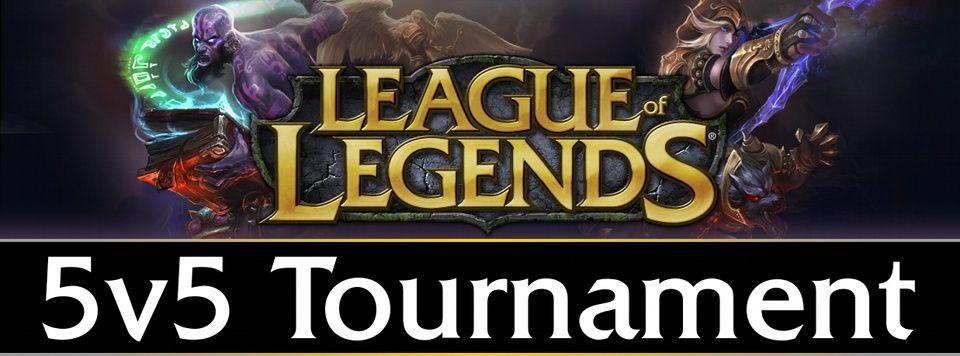 League of Legends- 5v5 Tournament !!