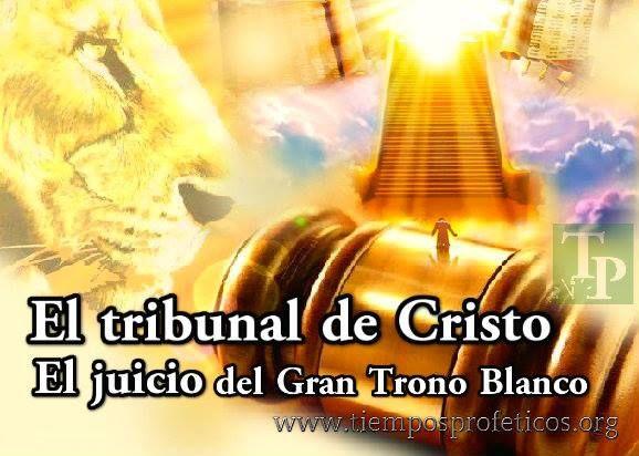 El Tribunal de Cristo y El Gran Juicio de Trono Blanco