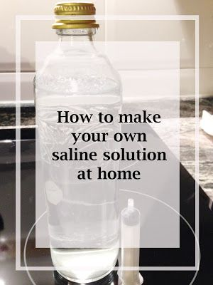 How To Make Your Own Saline Solution At Home Saline Solution Homemade Contact Solution Saline Solution For Babies