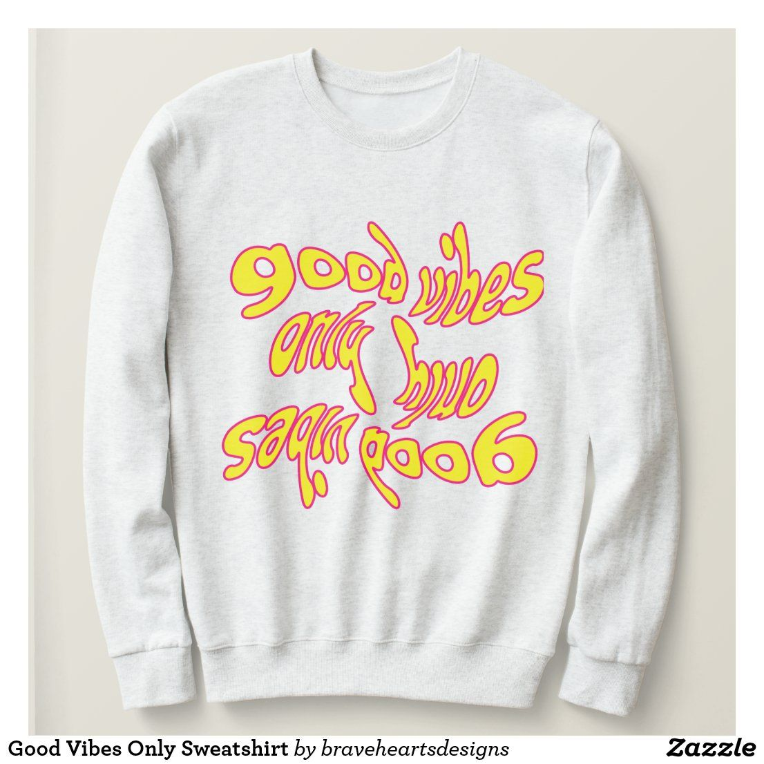 33++ Good vibes only sweatshirt ideas in 2021