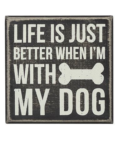 Life Is Better When I M With A Dog Dog Quotes Dogs Dog Love