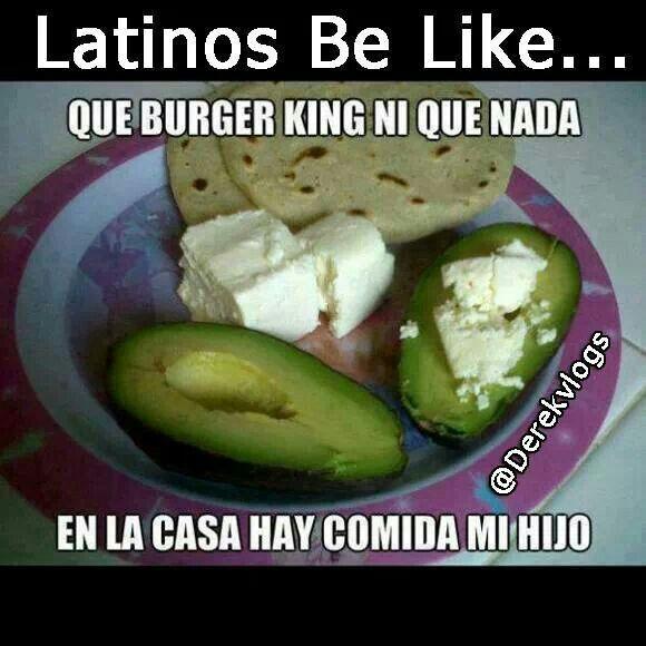 """"""" Los latinos no tienen necesidad de comer en la calle porque en casa esta nuestra exsquisita y deliciosa comida. """""""