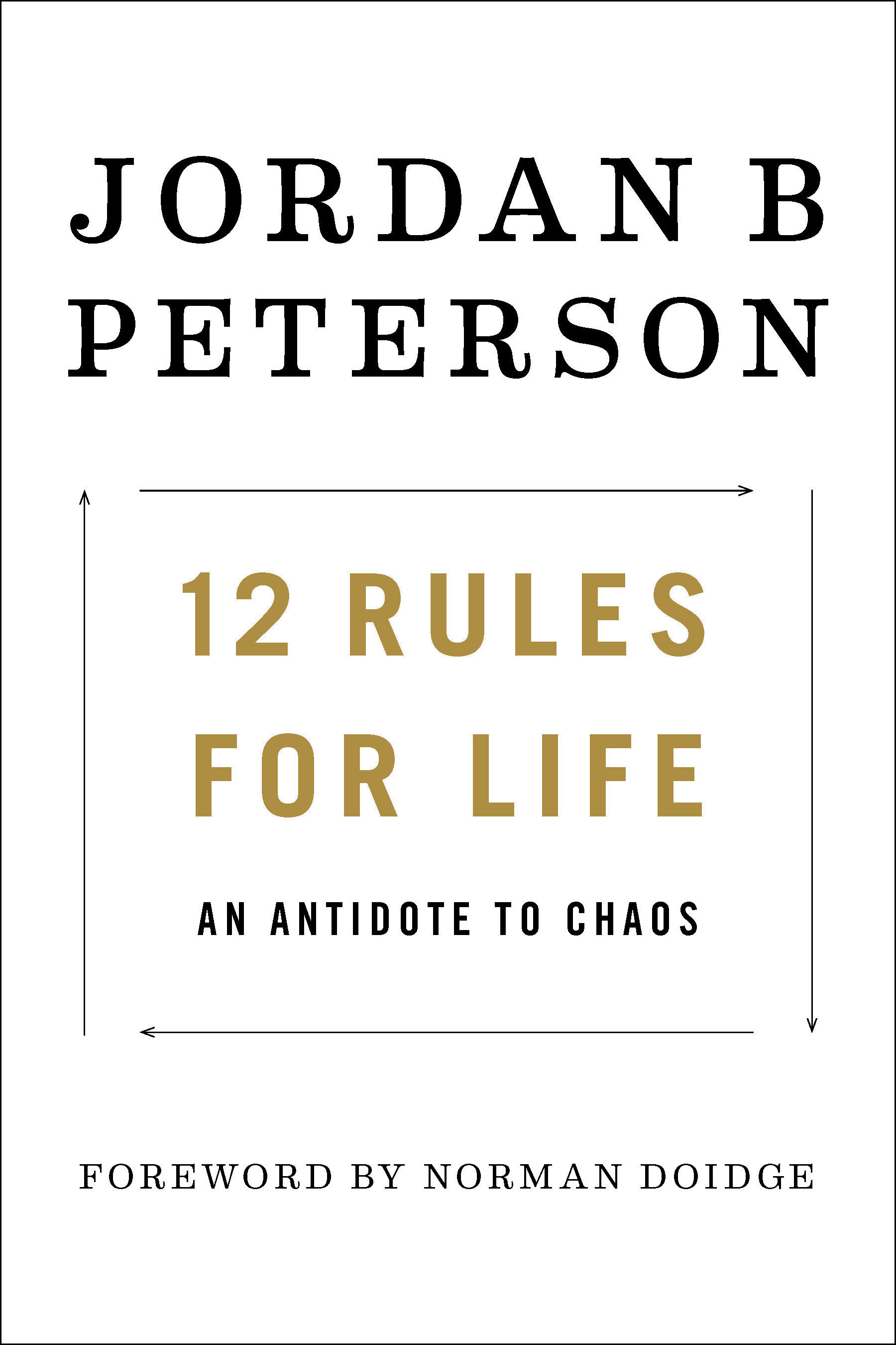 Dr. Peterson's book: 12 Rules for Life: An Antidote to Chaos was released  on January 23, 2018. Dr. Peterson is a professor at the University of  Toronto, ...