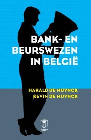 De Muynck, Harald. Bank- en beurswezen in België. Plaats: 336.7 DEMU