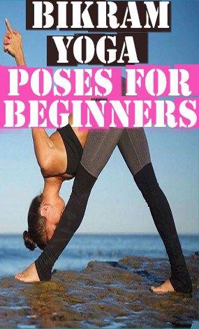 bikram yoga poses for beginners  bikram yoga poses yoga