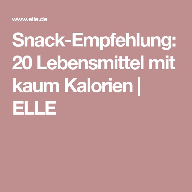 Snack-Empfehlung: 20 Lebensmittel mit kaum Kalorien   ELLE