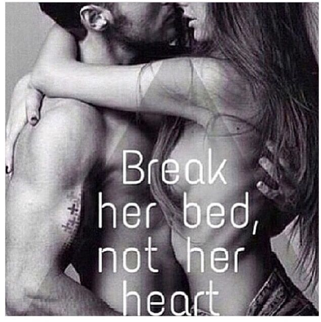 Break the bed, not the heart